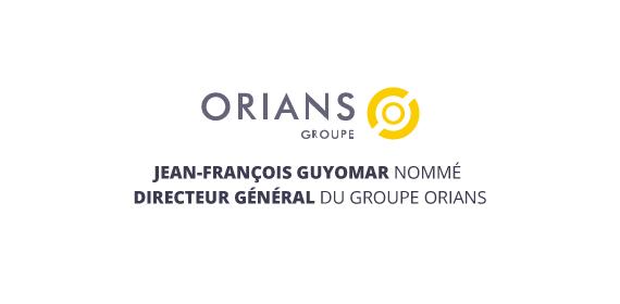 [ PRESSE ] : Jean-François Guyomar nommé Directeur Général du groupe Orians